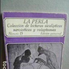 Libros de segunda mano: LA PERLA COLECCION DE LECTURAS SICALICTICAS SARCASTICAS Y VOLUPTUOSAS. Lote 107377751