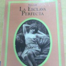 Libri di seconda mano: LA ESCLAVA PERFECTA MARY LOVE EDIT SILENO AÑO 1999. Lote 108445427