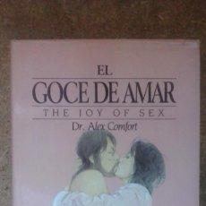 Libros de segunda mano: EL GOCE DE AMAR: GUÍA ILUSTRADA DEL AMOR (1986) / ALEX COMFORT. CÍRUCLO DE LECTORES.. Lote 121878110