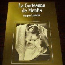 Libros de segunda mano: PROSPER CASTANIER - LA CORTESANA DE MENFIS - ED. AGATA - 1998. Lote 109481647