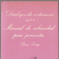Libros de segunda mano: DIÁLOGOS DE CORTESANAS/MANUAL DE URBANIDAD PARA JOVENCITAS - PIERRE LOUYS - TUSQUETS 1987. Lote 110130139