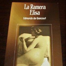 Libros de segunda mano: EDMUNDO DE GONCOURT - LA RAMERA ELISA - ED. AGATA - 1998. Lote 110156563