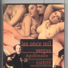 Libros de segunda mano: APOLLINAIRE. LAS ONCE MIL VERGAS. ED. LAERTES 2003. Lote 110604567
