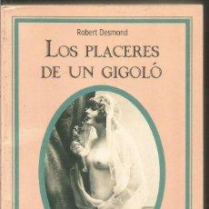 Libros de segunda mano: ROBERT DESMOND. LOS PLACERES DE UN GIGOLO. SILENO SELECCIONES EROTICAS. Lote 110759471