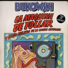 Libros de segunda mano: BUKOWSKI : LA MÁQUINA DE FOLLAR (ANAGRAMA, 1982) . Lote 161309692