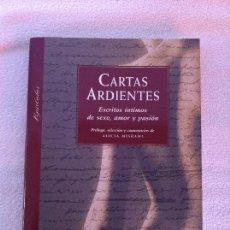 Libros de segunda mano: CARTAS ARDIENTES. ESCRITOS ÍNTIMOS DE SEXO, AMOR Y PASIÓN 2001. Lote 115254415