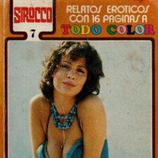 Libros de segunda mano: SIROCCO Nº 7. RELATOS ERÓTICOS CON 16 PÁGINAS A TODO COLOR. IBERO MUNDIAL DE EDICIONES,1978.. Lote 115290727