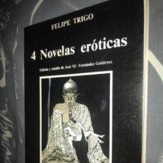 Libros de segunda mano: ANTIGUO LIBRO 4 NOVELAS EROTICAS FELIPE TRIGO. Lote 116137455
