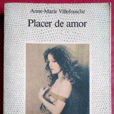 Libros de segunda mano: ANNE-MARIE VILLEFRANCHE . PLACER DE AMOR. Lote 116632015