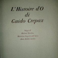 Libros de segunda mano: L'HISTOIRE D'O. CREPAX, GUIDO. 1975. ED. NUMERADA Y FIRMADA. ERÓTICA. SADOMASOQUISMO. BDSM.. Lote 117054627