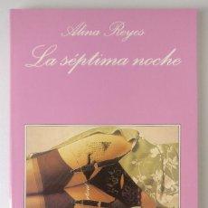 Libros de segunda mano: LA SEPTIMA NOCHE - ALINA REYES - TUSQUETS - LA SONRISA VERTICAL (126) - 1 ED (2005). Lote 117235551
