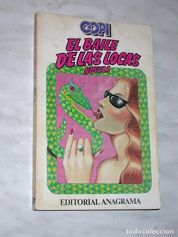 EL BAILE DE LAS LOCAS. COPI (RAÚL DAMONTE) CONTRASEÑAS Nº 7. ANAGRAMA, 1978. PORTADA JULIO VIVAS. ++ (Libros de Segunda Mano (posteriores a 1936) - Literatura - Narrativa - Erótica)