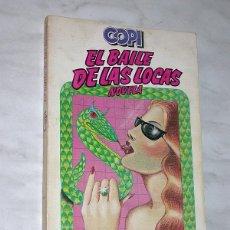 Libros de segunda mano: EL BAILE DE LAS LOCAS. COPI (RAÚL DAMONTE) CONTRASEÑAS Nº 7. ANAGRAMA, 1978. PORTADA JULIO VIVAS. ++. Lote 117364051