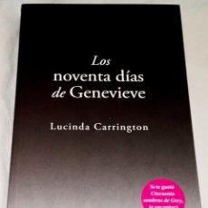 Libros de segunda mano: LOS NOVENTA DÍAS DE GENEVIEVE; LUCINDA CARRINGTON - SUMA DE LETRAS, PRIMERA EDICIÓN 2012. Lote 118254487
