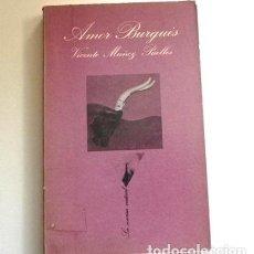 Libros de segunda mano: AMOR BURGUÉS - LIBRO NOVELA ERÓTICA - VICENTE MUÑOZ PUELLES LA SONRISA VERTICAL TUSQUETS 1ª EDICIÓN. Lote 118353579