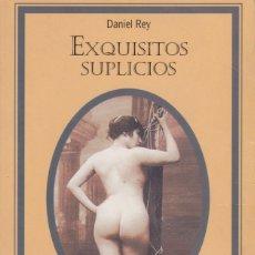 Libros de segunda mano: EXQUISITOS SUPLICIOS. PEDIDO MÍNIMO EN LIBROS: 4 TÍTULOS.. Lote 118836199