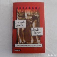 Libros de segunda mano: LIBRERIA GHOTICA. JAVIER RIOYO.LA VIDA GOLFA.HISTORIA DE LAS CASAS DE LENOCINIO, HOLGANZA Y MALVIVIR. Lote 119124899