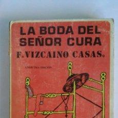 Libros de segunda mano: LA BODA DEL SEÑOR CURA F. VIZCAÍNO CASAS. Lote 119564930