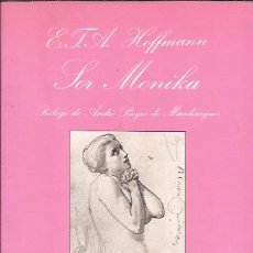 Libros de segunda mano: NOVELA EROTICA-SOR MONIKA E.T.A. HOFFMANN TUSQUETS 1986. Lote 119885991