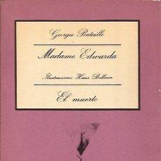 Libros de segunda mano: NOVELA EROTICA- MADAME EDWARDA GEORGES BATAILLE ILUSTRACIONES DE HANS BELLMER TUSQUETS 1981. Lote 119964947