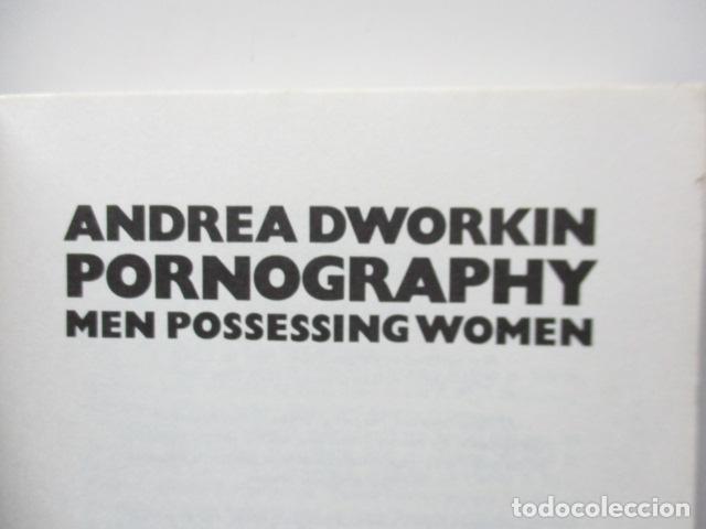 Libros de segunda mano: Pornography - Men Possessing Women by Andrea Dworkin, de Andrea Dworkin (EN INGLES) - Foto 8 - 120095299