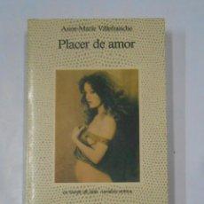 Libros de segunda mano - PLACER DE AMOR. ANNE-MARIE VILLEFRANCHE COLECCION LA FUENTE DE JADE. NARRATIVA EROTICA ALCOR. TDK345 - 120326871