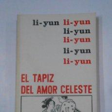 Libros de segunda mano: EL TAPIZ DEL AMOR CELESTE. - LI-YUN. BAAL EDITORES 1961. TDK293. Lote 120406179