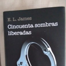 Libros de segunda mano: CINCUENTA SOMBRAS LIBERADAS DE E.L. JAMES EDICION CIRCULO DE LECTORES. Lote 120442127