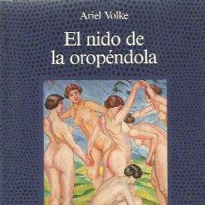 Libros de segunda mano: EL NIDO DE LA OROPÉNDOLA - ARIEL VOLKE - LA FUENTE DE JADE / ALCOR. Lote 120506927