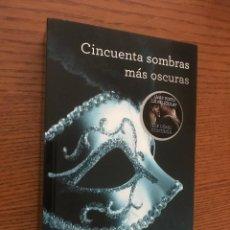 Libros de segunda mano: CINCUENTA SOMBRAS MAS OSCURAS. E.L. JAMES. Lote 121034343