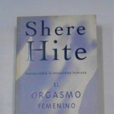 Libros de segunda mano - EL ORGASMO FEMENINO. Teorías sobre sexualidad humana - HITE. Shere. TDK346 - 121656635