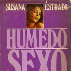 Libros de segunda mano: SUSANA ESTRADA. HÚMEDO SEXO. CARLOS DE LAS HERAS. GRÁFICAS ROBLES S.A 1978. Lote 121755963