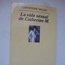 Libros de segunda mano: LA VIDA SEXUAL DE CATHERINE M. CATHERINE MILLET. ANAGRAMA. PRIMERA EDICIÓN.. Lote 122242591