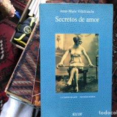 Libros de segunda mano: SECRETOS DE AMOR. ANNE MARIE VILLEFRANCHE. Lote 123009694