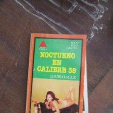 Libros de segunda mano: LIBRO NOCTURNO EN CALIBRE 38 LOUIS G. MILK 1978 EBSA L-12820-252. Lote 123418531
