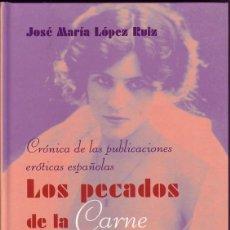 Libros de segunda mano: LOS PECADOS DE LA CARNE. JOSÉ MARÍA LÓPEZ RUIZ. . Lote 124267375