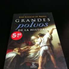 Libros de segunda mano: GRANDES POLVOS DE LA HISTORIA - JOSÉ IGNACIO DE ARANA - HISTORIA - EROTICA. Lote 125025803