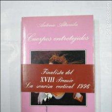 Libros de segunda mano - CUERPOS ENTRETEJIDOS. - ALTARRIBA, ANTONIO. COLECCION LA SONRISA VERTICAL Nº 97. TDK345 - 125942631