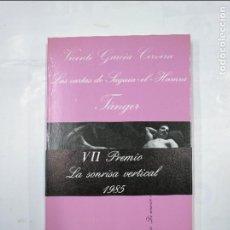 Libros de segunda mano: LAS CARTAS DE SAGUIA EL HAMRA TANGER. - VICENTE GARCIA CERVERA. LA SONRISA VERTICAL Nº 43. TDK345. Lote 125944299