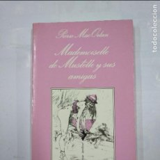 Libros de segunda mano: MADEMOISELLE DE MUSTELLE Y SUS AMIGAS. - PIERRE MAC ORLAN. LA SONRISA VERTICAL Nº 65. TDK345. Lote 125944763