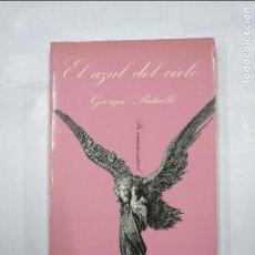 Libros de segunda mano: EL AZUL DEL CIELO.- GEORGES BATAILLE. COLECCION LA SONRISA VERTICAL Nº 44. TUSQUETS EDITORES TDK345. Lote 125944875