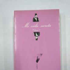 Libros de segunda mano: MI VIDA SECRETA. VOLUMEN 2. - LA SONRISA VERTICAL Nº 9. TUSQUETS EDITORES. TDK345. Lote 125945675