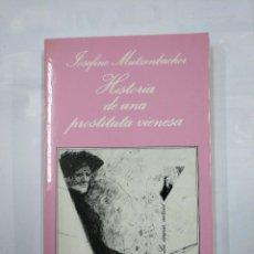 Libros de segunda mano: HISTORIA DE UNA PROSTITUTA VIENESA. - MUTZENBACHER, JOSEFINE. LA SONRISA VERTICAL Nº 74. TDK345. Lote 125947411