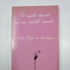 Libros de segunda mano: EL INGLES DESCRITO EN UN CASTILLO CERRADO. ANDRE PIEYRE DE MANDIARGUES LA SONRISA VERTICAL 12 TDK345. Lote 125948647