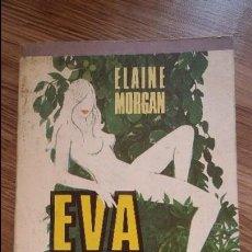 Libros de segunda mano: EVA AL DESNUDO DE ELAINE MORGAN 1975. COLECCIÓN MANANTIAL, PLAZA Y JANES. Lote 126182767