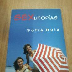 Libros de segunda mano: SOFÍA RUIZ - SEXUTOPIAS - EGALES 2006. Lote 127128655