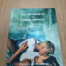Libros de segunda mano: PEGGY J. HERRING - UN MOMENTO DE IMPRUDENCIA - EGALES 1999. Lote 127128766