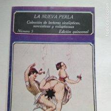 Libros de segunda mano: LA NUEVA PERLA Nº 5. COLECCIÓN DE LECTURAS SICALÍPTICAS, SARCÁSTICAS Y VOLUPTUOSAS - 1979. Lote 127512775