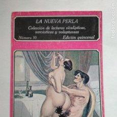 Libros de segunda mano: LA NUEVA PERLA Nº 10. COLECCIÓN DE LECTURAS SICALÍPTICAS, SARCÁSTICAS Y VOLUPTUOSAS - 1979. Lote 127513179