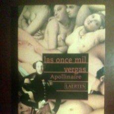 Libros de segunda mano: APOLLINAIRE - LAS ONCE MIL VERGAS (LAERTES, 2003). Lote 127599903